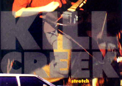 "Kill Creek - ""Stretch"" CD EP - Front Cover Photography - (Mammoth Records, 1994)"
