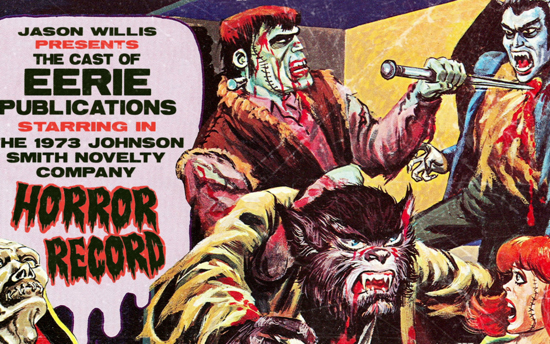 The Cast of Eerie Publications perform the Johnson-Smith Novelty Company Horror Record – Animated Short Film