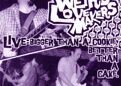 Weird Lovemakers - Live: Bigger than a Cookie, Better than a Cake - CD Front Cover (eMpTy Records, 2000)