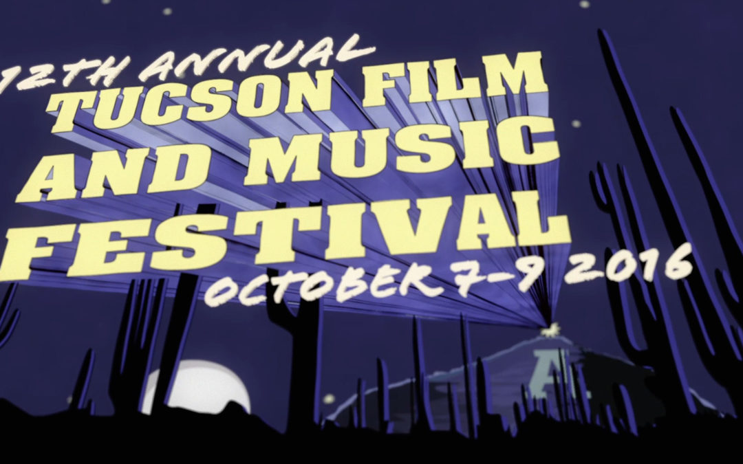 Tucson Film and Music Festival – 2016 Animated Festival Opener